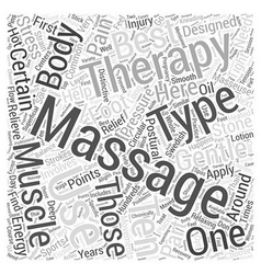 Ten of the Best Types of Massage Therapy Word vector
