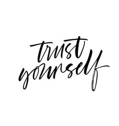 Trust yourself phrase modern calligraphy vector