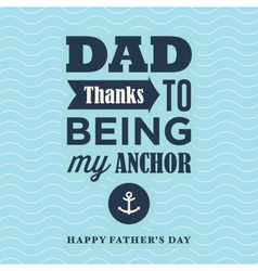 Fathers day card my anchor vector