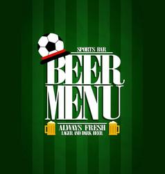 beer menu design card for sports bar vector image
