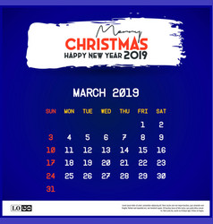 2019 march calendar template merry christmas and vector image