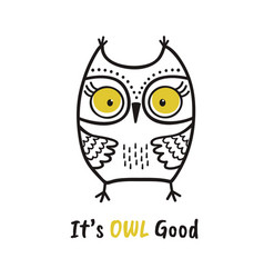 cute hand drawn owl with quote its owl good vector image