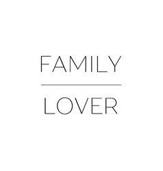 Typography posterinspirational quote family vector