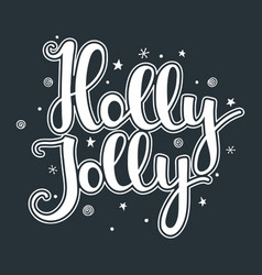 holly jolly quote with stars and snowflakes vector image
