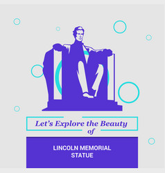 Lets explore the beauty of lincoln statue vector