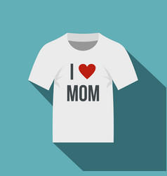 Shirt i love mom icon flat style vector
