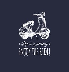 Hand sketched scooter banner with quote life vector
