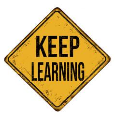 Keep learning vintage rusty metal sign vector