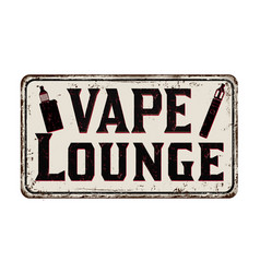 Vape lounge vintage rusty metal sign vector