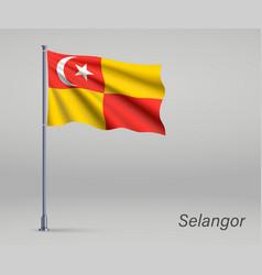 Waving flag selangor - state malaysia vector