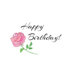 Happy Birthday lettering and a pink rose vector image vector image