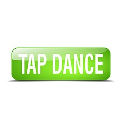 tap dance green square 3d realistic isolated web vector image