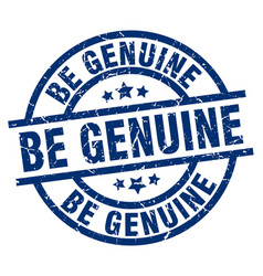 Be genuine blue round grunge stamp vector