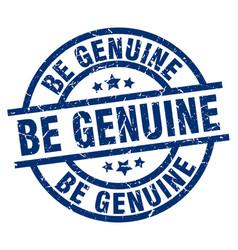 Be genuine blue round grunge stamp vector