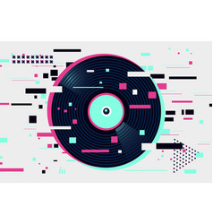 glitch style vinyl record night party background vector image