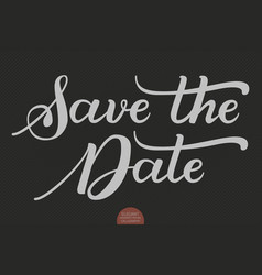 hand drawn lettering - save the date elegant vector image