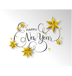 new year calligraphy text quote with gold stars vector image
