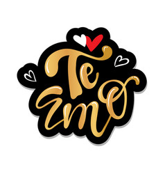 Te amo translated spanish i love you lettering vector