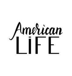 fashionable inscription brush american life vector image vector image