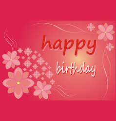postcard - happy birthday flowers on a pink vector image
