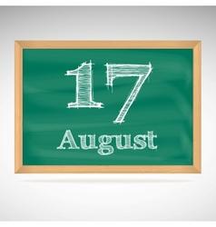 August 17 inscription in chalk on a blackboard vector