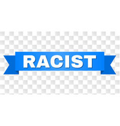 Blue tape with racist title vector