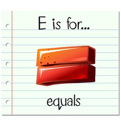 Flashcard letter E is for equals vector