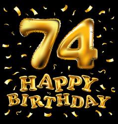 Happy birthday 74th celebration gold balloons vector