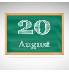 August 20 inscription in chalk on a blackboard vector
