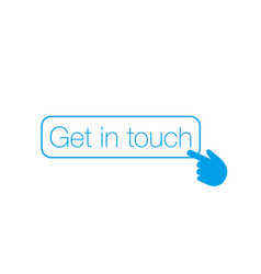 get in touch button with hand cursor can be used vector image