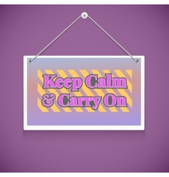 Motivational text Keep calm and carry on vector image