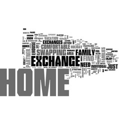 What is holiday home exchange text word cloud vector