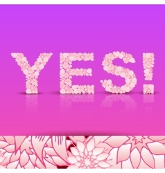 Yes word made of bright flowers vector image