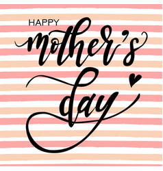 Happy mothers day hand-drawn lettering card vector