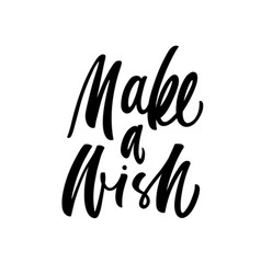 Make a wish lettering brush calligraphy vector
