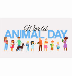 world animal day banner inscription peoples and vector image
