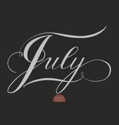 hand drawn lettering july elegant vector image vector image