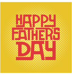 retro typographic card for fathers day vector image