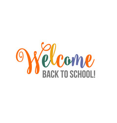 welcome back to school brush lettering poster vector image