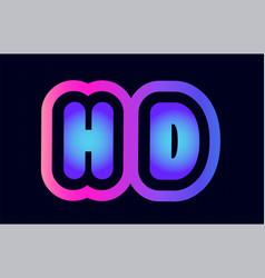 hd h d pink blue gradient alphabet letter logo vector image