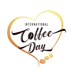 International or national coffee day handlettering vector