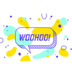 woohoo banner speech bubble poster and sticker vector image