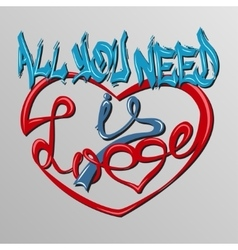 Inscription all you need is love vector