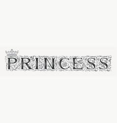 Word princess ornate vintage lettering and crown vector