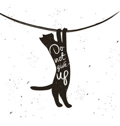 hand drawn typography poster with hanging cat vector image