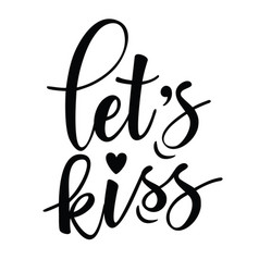 Lets kiss inspirational lettering poster vector