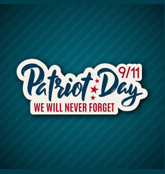 911 patriot day sticker with lettering september vector image