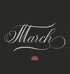 Hand drawn lettering march elegant vector