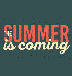 summer is coming typographic poster design vector image