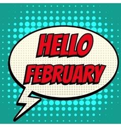 Hello february comic book bubble text retro style vector